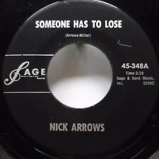 NICK ARROWS 45 Just Read Between the Lines/Someone Has To Lose SAGE rock Jr1062