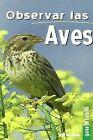 Observar las aves. NUEVO. Nacional URGENTE/Internac. económico. NATURALEZA