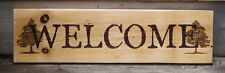 WELCOME SIGN WITH TREES: ORIGINAL AND ONE OF A KIND WOODBURNING ON OLD BARN WOOD