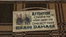 Changing the Toilet Paper Roll Does NOT Cause Brain Damage Sign, Lodge, Bears