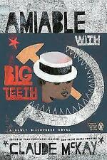 Amiable with Big Teeth (Penguin Classics Hardcover) by McKay, Claude, NEW Book,