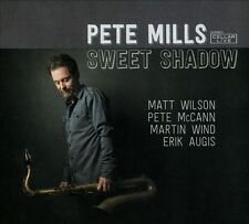 PETE MILLS - SWEET SHADOW [DIGIPAK] NEW CD
