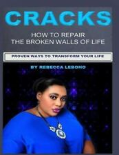 Cracks : How to Repair the Broken Walls of Life by Rebecca Leboho (2016,...