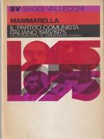 The Communist Party Italian 1945/1975 Mammarella Giuseppe Vallecchi