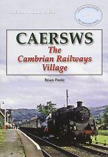 Caersws: The Cambrian Railways Village