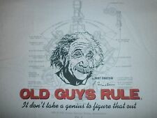 "OLD GUYS RULE EINSTEIN "" IT DON'T TAKE A GENIUS TO FIGURE THAT OUT "" S/S SIZE L"