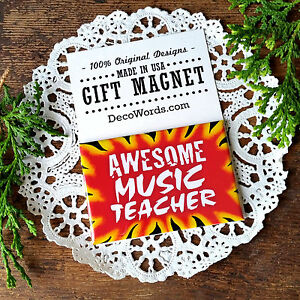 Magnet  AWESOME MUSIC TEACHER Gift Magnetic Fridge Fun Quote Decor USA New in pk