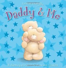 Forever Friends - Daddy and Me: 1 (Gift Book),Igloo Books Ltd,Forever Friends
