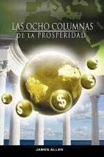 Las Ocho Columnas de La Prosperidad Por James Allen Autor de Como Un Hombre Pien