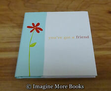 You've Got A Friend (Gift of Inspirations) ~Friendship Quotations~ 2005 Edition