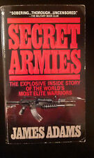 Secret Armies: Inside the Soviet, American and European Special Forces by James