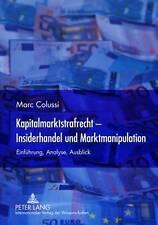 Kapitalmarktstrafrecht-insiderhandel und marktmanipulation: einfuehrung,...