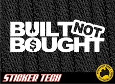 BUILT NOT BOUGHT STICKER DECAL TO SUIT SHOW CAR DRAG DRIFT RACE RALLY PROJECT V8