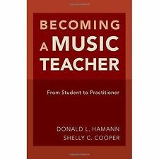 Becoming a Music Teacher: From Student to Practitioner; NEW; 9780190245085