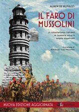 Il faro di Mussolini, Ed. 2017 - Colonialismo italiano in Somalia, Fascismo AOI