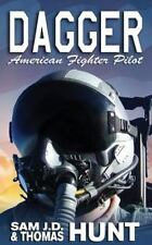 American Fighter Pilot: Dagger : American Fighter Pilot by Sam Hunt and...