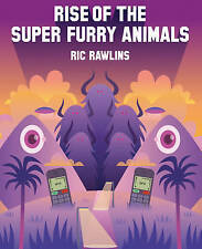 NEW Rise of The Super Furry Animals by Ric Rawlins