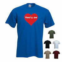 'You'll do!' - Funny mens Valentines Day T-shirt. S-XXL