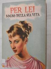 PER LEI SOGNO DELLA SUA VITA Cincilla Edizioni Paoline 1957 libro romanzo storia
