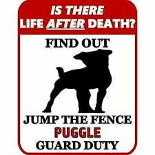 is There Death? Jump The Fence Puggle Guard Duty Dog Sign Sp969