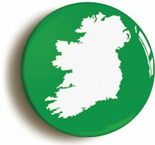 IRELAND BADGE BUTTON PIN (Size is 1inch/25mm diameter) ÉIRE IRISH MAP ISLAND