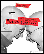 Funky Business Book: Talent Makes Capital Jonas Ridderstrale, Kjell, Nordstrom