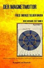 Der Magnetmotor Freie Energie selber bauen Neue Ausgabe 2017 Band 8 Taschen 3894