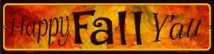 Happy Fall Yall Novelty Mini Metal Street Sign Autumn Season Decorations