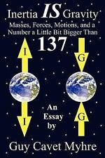 Inertia Is Gravity by Guy Cavet Myhre (2004, Paperback)
