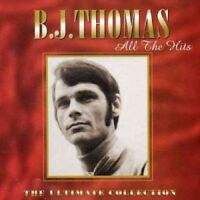 B.J. Thomas All The Hits The Ultimate Collection CD NEW