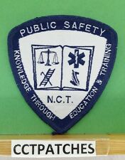 NCT PUBLIC SAFETY EDUCATION & TRAINING (EMS/FIRE/POLICE) SHOULDER PATCH UNKNOWN