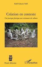 création en contexte   une pratique plastique aux croisements des cultures