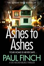 Ashes to Ashes: The Sunday Times bestseller returns with the m. by Finch, Paul