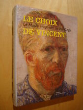 Le choix de Vincent Le Musée imaginaire de Van Gogh 2003 Neuf sous blister