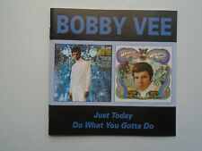Bobby Vee - Just Today / Do What You Gotta Do (CD 2000) Mint condition