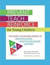 Prevent-Teach-Reinforce for Young Children: The Early Childhood Model of Individ