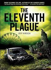 The Eleventh Plague - by Jeff Hirsch (Hardcover)