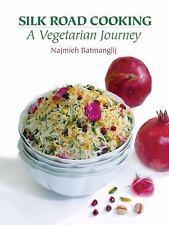 Silk Road Cooking : A Vegetarian Journey by Najmieh Batmanglij (2009, Paperback)