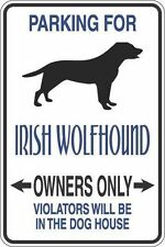 """*Aluminum* Parking For Irish Wolfhound Owners Only 8""""x12"""" Metal Sign S316"""