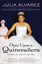 Once Upon a Quinceanera: Coming of Age in the USA by Alvarez, Julia