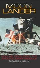 Moon Lander: How We Developed the Apollo Lunar Module: By Kelly, Thomas J.
