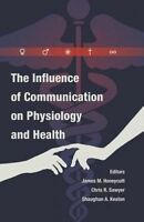 The Influence of Communication on Physiology and Health (Hardback book, 2014)