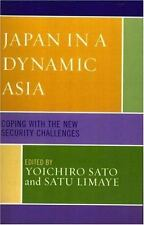 Japan in a Dynamic Asia: Coping with the New Security Challenges (Studies of Mo