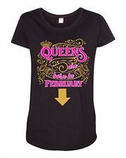 Queens Are Born In February Crown Birthday Funny Maternity DT T-Shirt Tee