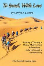 To Israel, With Love (B/W 6X9): A Journey of Discovery in History, Mystery, T...