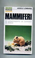 Angelo Lombardi # MAMMIFERI DA APPARTAMENTO DA GIARDINO DA PARCO # Sansoni 1976