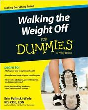 Walking the Weight Off For Dummies - Making Everything Easier! New 2015.