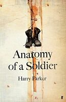 HARRY PARKER __ ANATOMY OF A SOLDIER __ HARD BACK __ BRAND NEW  _ FREEPOST UK