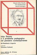 John Dewey e il problema pedagogico nel pensiero contemporaneo 1985 G. D'Anna