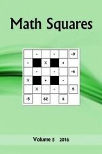 Math Squares: Volume 5 2016 by Puzzler, A. -Paperback